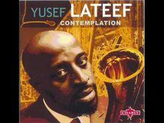 Yusef Lateef - I Need You