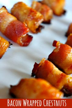 Bacon Wrapped Chestnuts. Perfect Holiday Appetizer. #Holidays #appetizer