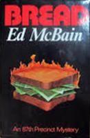 Bread: An 87th Precinct mystery novel: McBain, Ed #FIRSTEDITION #edmcbain #bread #novel #rare #rarebook #collectible #abebooks #luxortrades