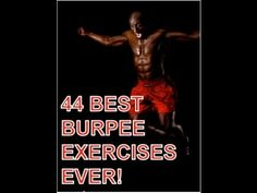 44 Burpee Variations - Burpees are a compound #exercise that works almost every #muscle in your body in one short sequence of movements. The exercise simultaneously works the upper body, lower body and core at once. #workout