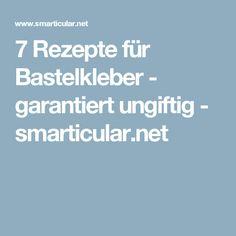 7 Rezepte für Bastelkleber - garantiert ungiftig - smarticular.net
