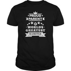 Proud Parent Of Greatest Hamster Shirts Hamster King Shirt #funny #hamster #t #shirts #hamster #t #shirt #apprentice #hamster #wheel #t #shirt #mountain #hamster #t #shirt