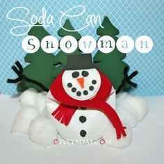 Christmas Crafts: Soda Can Snowman from Oyveyaday.com