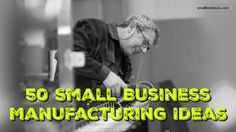 President Donald Trump has vowed to bring more manufacturing jobs to America, so here are 50 manufacturing business ideas for you to consider. Small Business Trends, Business News, Business Planning, Advertising Strategies, Marketing And Advertising, Manufacturing Business Ideas, Marketing Articles, Donald Trump, The Help