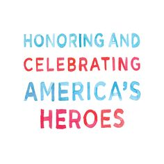 Honoring and celebrating America's heroes. #VeteransDay