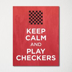 Keep Calm and Play Checkers - 8x10 Fine Art Print - Choice of Color - Purchase 3 and Receive 1 FREE - Custom Prints Available