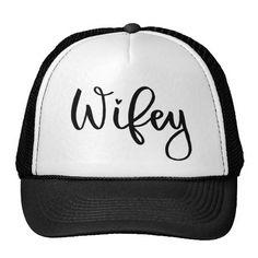Wifey Trucker Hat. www.zazzle.com/lovetistrue