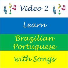 Learn Brazilian Portuguese with Songs - Video 2 ©Street Smart Brazil