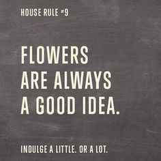 Flowers are always a good idea.