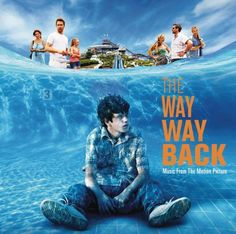 The Way Way Back (Motion Picture Soundtrack) - The Way Way Back (Music From The Motion Picture)