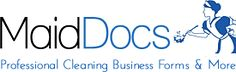 Start a House Cleaning Business and Keep it Growing.   Buy what you need – When you need it. Professional Cleaning Business Forms & More http://www.maiddocs.com/about-maiddocs