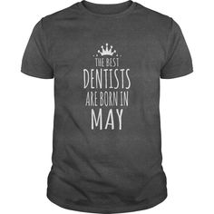 the best dentists are born in may #gift #ideas #Popular #Everything #Videos #Shop #Animals #pets #Architecture #Art #Cars #motorcycles #Celebrities #DIY #crafts #Design #Education #Entertainment #Food #drink #Gardening #Geek #Hair #beauty #Health #fitness #History #Holidays #events #Home decor #Humor #Illustrations #posters #Kids #parenting #Men #Outdoors #Photography #Products #Quotes #Science #nature #Sports #Tattoos #Technology #Travel #Weddings #Women