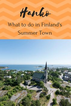 Things to do in Hanko, Finland's summer capital. What to do and where to eat, and how to enjoy summer in Hanko Finland!