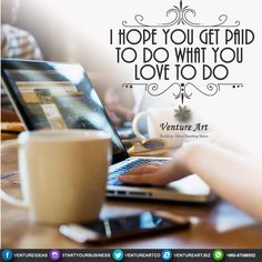 You get paid to do what you love to do!  #entrepreneurship #Q8 #startyourbusiness #tbt #happy #newyear #startups #ventureart #vision #leading #positivethinking #innovative #business #solutions #picoftheday #l4l #like4like #2k17 #happynewyear