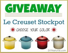 Le Creuset 12 quart Stockpot Giveaway - A $130 Value : We're giving away this 12 quart Le Creuset stockpot to a lucky DIYNatural reader. We love and use this pot so much we just had to give one to one of you!