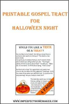 "A printable Halloween tract for you to pass out with your candy. It is entitled ""Would you Like a Trick or a Treat?"""