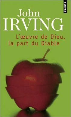 L'oeuvre de Dieu, la part du diable-John Irving
