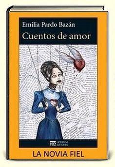 Datos del libro :   Título: La novia fiel  Autor/a: Emilia Pardo Bazan  Categoría: Narrativa,Realista   Formatos:  PDF, EPUB.   Publica...