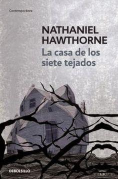 La casa de los siete tejados, de Nathaniel Hawthorne.