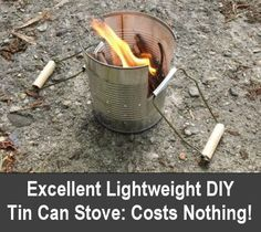 Excellent DIY Lightweight Tin Can Stove https://knowledgeweighsnothing.com/excellent-diy-lightweight-tin-can-stove/