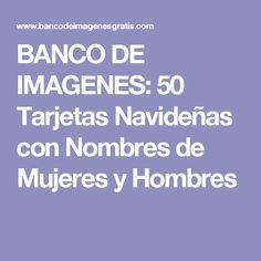 BANCO DE IMAGENES: 50 Tarjetas Navideñas con Nombres de Mujeres y Hombres