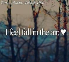 I feel Fall in the Air. ♥