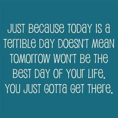 and, as an option, maybe you can make today 'tomorrow'!