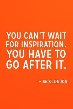 Bạn không thể chờ đợi cảm hứng đến với mình, hãy theo đuổi nó.http://phamngocanh.com/