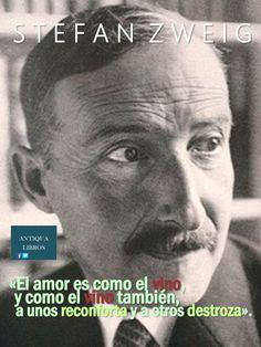 'El amor es como el vino, y como el vino también, a unos reconforta y a otros destroza', Stefan Zweig
