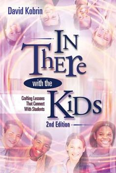 """In the second edition of """"In There with the Kids,"""" David Kobrin presents the parallel working lives of two teachers as they plan lessons, interact with students, reflect on what happens in the classroom, and try always to do better."""