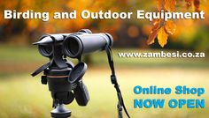 Birding Optics and Equipment  Cutting edge binoculars and spotting scopes for all your observation needs. Whether you're a birdwatcher, a photographer, or a sportsman, we can supply allthe accessories that enhance your viewing experience.   http://zambesi.co.za/index.php/shop/