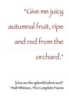 juicy autumnal fruit, ripe and red . Apple Harvest, Fall Harvest, Fruit Quotes, Anatole France, Walt Whitman, Autumn Garden, Fruit Trees, Fruit Fruit, Autumn Trees