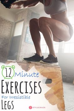 12-Minute Exercises For Irresistible Legs!