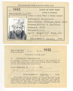 1957: Eleanor Roosevelt's pistol licence.  Because she insisted on driving her own car without a guard, getting a pistol was her compromise with the Secret Service.