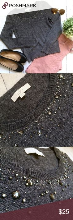 LOFT Gray Embellished Long sleeves Sweater NWOT LOFT Brand New Without Tag. Still have security tag attached. Never worn. Material: Wool/rabbit hair/rayon/cotton. Bundle it up with other items in my closet to receive a discount! Follow me to keep an up to date on my closet! Thank you for dropping by and Happy POSHING! LOFT Tops Blouses