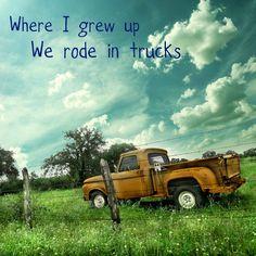We rode in trucks <3