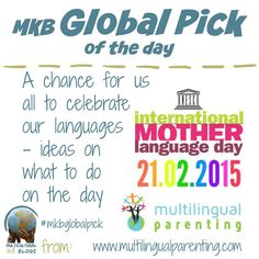 International Mother Language Day: A chance for us all to celebrate our languages & ideas on what to do on the day #mkbglobalpick