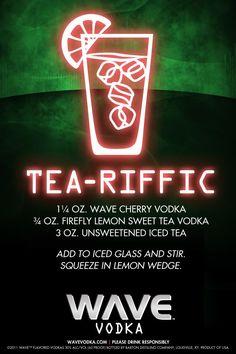 WAVE Cherry Vodka, Firefly Sweet Tea Vodka, Iced Tea. Now that's Tea-Riffic!