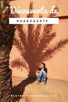 Ouarzazate, le Maroc comme je l'imaginais Marrakesh, Casablanca, Desert Sahara, Several Movies, Earth City, Road Trip, Destinations, Desert Homes, Atlas Mountains