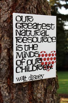 "9X12  ""Our Greatest Resource..."" - Walt Disney quote on canvas.  Hand painted/stamped by Houseof3, $30.00"