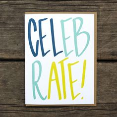Celebrate! - Hand Lettered A2 Greeting Card from Tick Tock Press