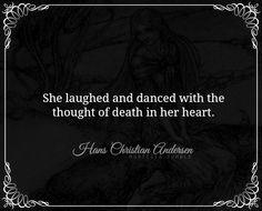 ― Hans Christian Andersen, The Little Mermaid