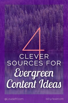 Small business marketing tips: Looking for evergreen content ideas? Click to blog to learn some easy and often-overlooked sources to generate ideas for this kind of valuable, long-lived content.