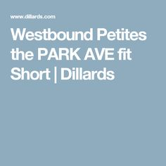 Westbound Petites the PARK AVE fit Short | Dillards