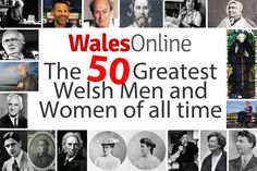 The 50 Greatest Welsh Men and Women of All Time - Wales Online