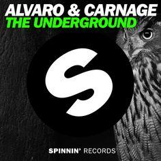 ALVARO & CARNAGE - The Underground (Original Mix) by Spinnin' Records - Listen to music
