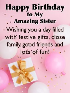 Send Free My Amazing Sister - Happy Birthday Card for Sister to Loved Ones on Birthday & Greeting Cards by Davia. It's free, and you also can use your own customized birthday calendar and birthday reminders. Happy Birthday Sister Messages, Birthday Greetings For Sister, Free Happy Birthday Cards, Birthday Verses For Cards, Happy Birthday For Her, Sister Birthday Quotes, Birthday Wishes For Myself, Birthday Wishes Funny, Birthday Greeting Cards