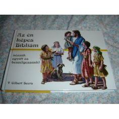 Hungarian Children's Bible Magyar Az En Kepes Bibliam Gyerekeknek (Hardcover) http://www.amazon.com/dp/9630096390/?tag=wwwmoynulinfo-20 9630096390