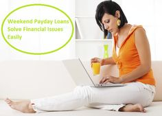 Weekend Payday Loans Solve Financial Issues Easily