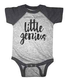 Take a look at this Heather Smoke 'Little Genius' Raglan Bodysuit - Infant today!